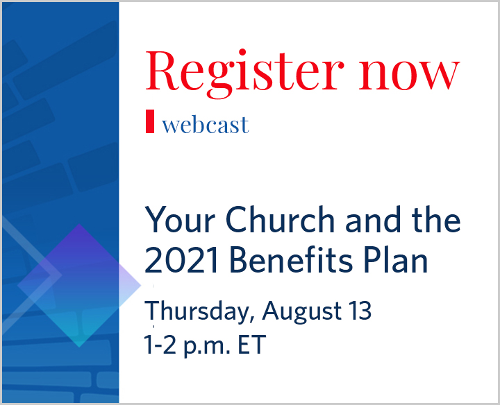 Your church and the 2021 benefits plan